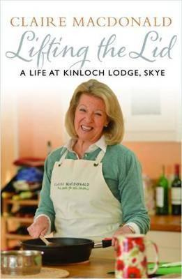 Lifting the Lid: A Life at Kinloch Lodge, Skye (Hardback)