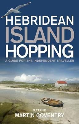 Hebridean Island Hopping: A Guide for the Independent Traveller (Paperback)