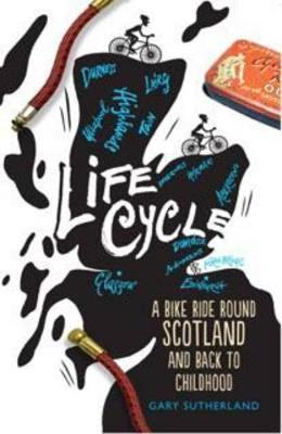 Life Cycle: A Bike Ride Round Scotland (and Back to Childhood) (Paperback)