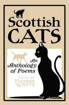 Scottish Cats: An Anthology of Scottish Cat Poems (Hardback)