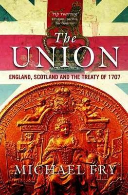 The Union: England, Scotland and the Treaty of 1707 (Paperback)