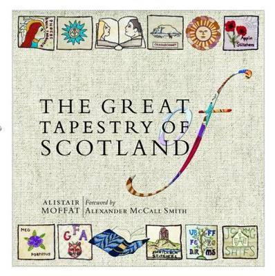 The Great Tapestry of Scotland: The Making of a Masterpiece (Hardback)