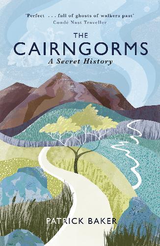 The Cairngorms: A Secret History (Paperback)