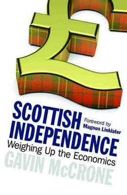Scottish Independence: Weighing Up the Economics (Paperback)