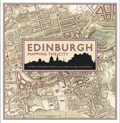 Edinburgh: Mapping the City (Hardback)