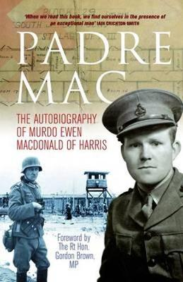 Padre Mac: The Autobiography of Murdo Ewen Macdonald of Harris (Paperback)