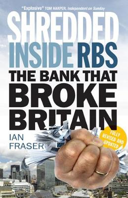 Shredded: Inside RBS, The Bank That Broke Britain (Paperback)