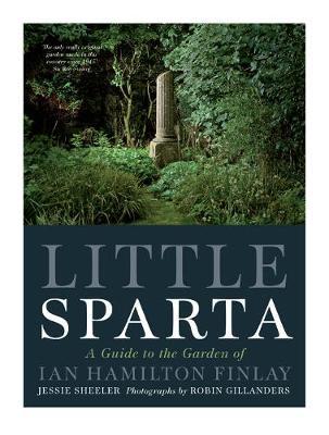 Little Sparta: A Guide to the Garden of Ian Hamilton Finlay (Paperback)