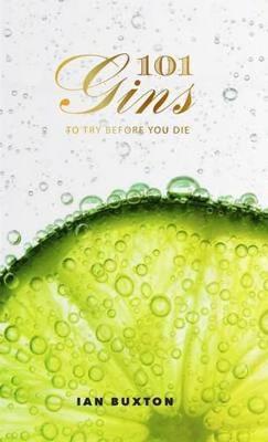 101 Gins To Try Before You Die (Hardback)