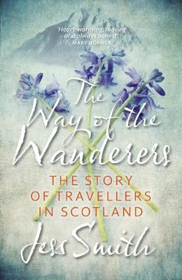 Way of the Wanderers: The Story of Travellers in Scotland (Paperback)