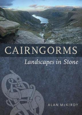 Cairngorms: Landscapes in Stone (Paperback)
