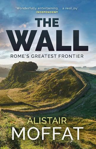 The Wall: Rome's Greatest Frontier (Paperback)