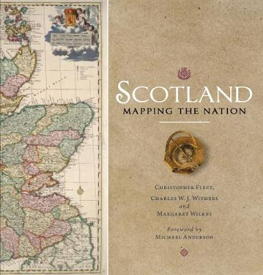 Scotland: Mapping the Nation (Hardback)