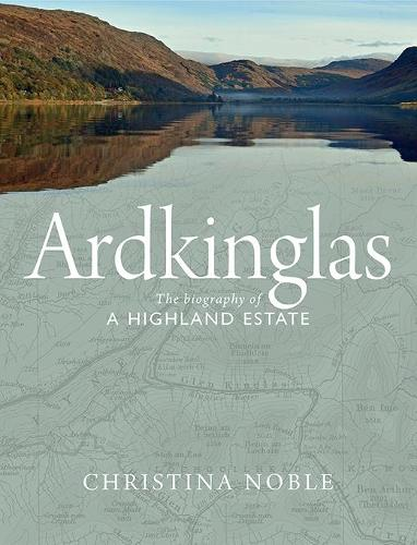 Ardkinglas: The Biography of a Highland Estate (Paperback)