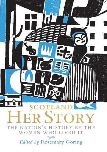 Scotland: Her Story: The Nation's History by the Women Who Lived It (Hardback)