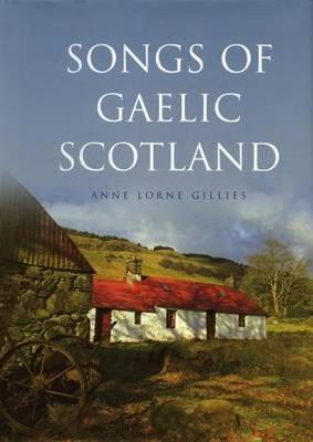 Songs of Gaelic Scotland (Paperback)