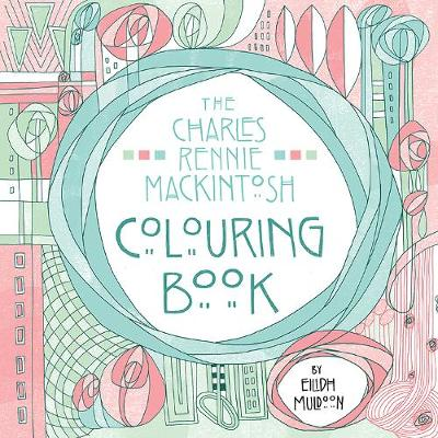 The Charles Rennie Mackintosh Colouring Book (Paperback)