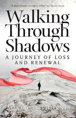 Walking Through Shadows: A Journey of Loss and Renewal (Paperback)
