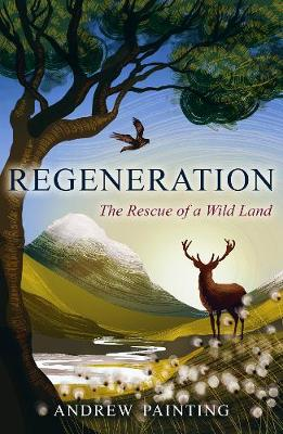 Regeneration: The Rescue of a Wild Land (Hardback)