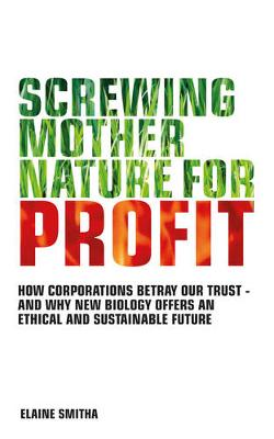 Screwing Mother Nature for Profit (Paperback)