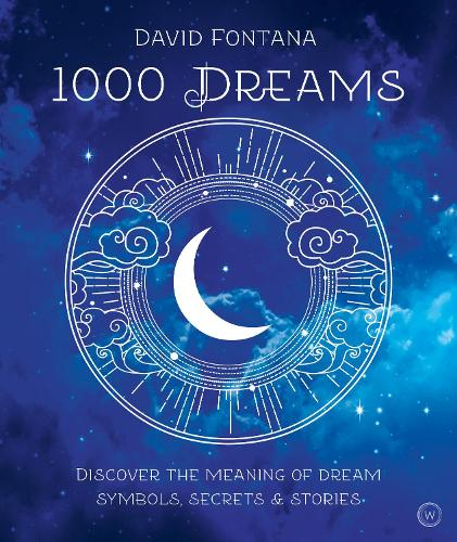 1000 Dreams: Discover the Meanings of Dream Symbols, Secrets & Stories (Paperback)