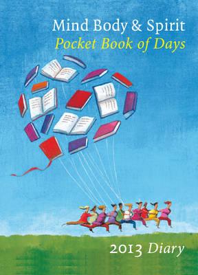 Mind, Body, Spirit Pocket Book of Days 2013 (Hardback)