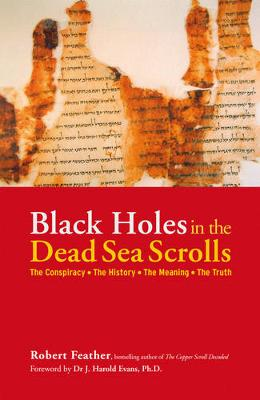 Black Holes in the Dead Sea Scrolls: The Conspiracy  The History  The Meaning  The Truth (Hardback)