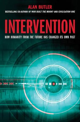 Intervention: How Humanity from the Future Has Changed Its Own Past (Paperback)
