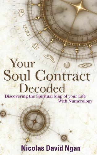 Your Soul Contract Decoded: Discover the Spiritual Map of Your Life with Numerology (Paperback)