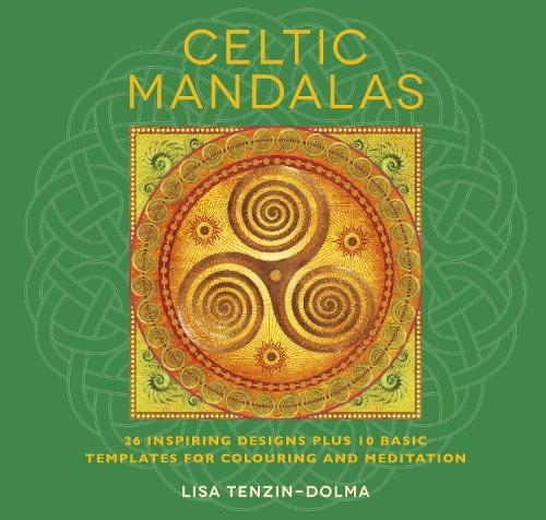 Celtic Mandalas: 26 Inspiring Designs Plus 10 Basic Templates for Colouring and Meditation (Paperback)