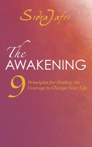 The Awakening: 9 Principles for Finding the Courage to Change Your Life (Paperback)
