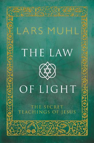 Law of Light: The Secret Teachings of Jesus (Hardback)