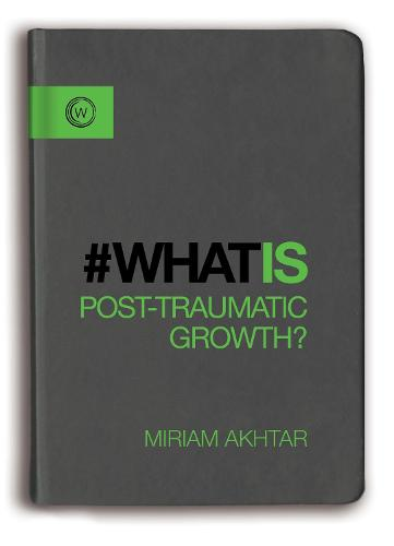 What is Post Traumatic Growth (Paperback)