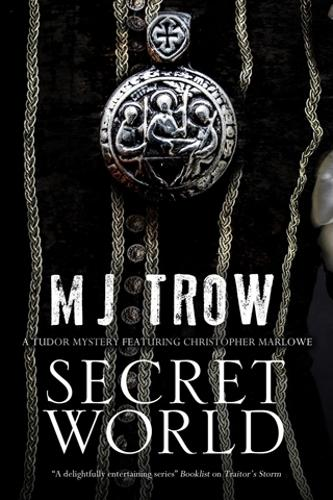 Secret World: A Tudor mystery featuring Christopher Marlowe - A Kit Marlowe Mystery 7 (Hardback)