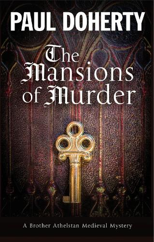 The Mansions of Murder: A Medieval Mystery - Brother Athelstan Medieval Mystery 18 (Hardback)