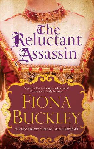 The Reluctant Assassin - A Ursula Blanchard mystery (Hardback)