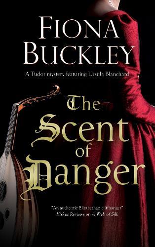 The Scent of Danger - An Ursula Blanchard Mystery (Hardback)