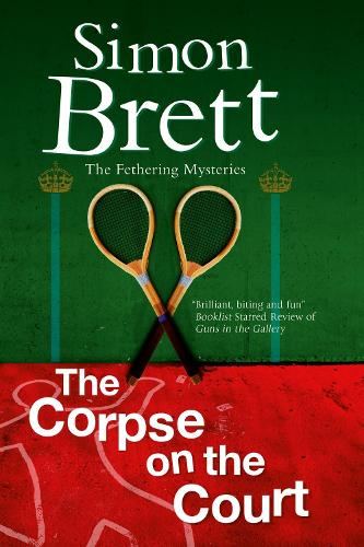 The Corpse on the Court - A Fethering Mystery 14 (Paperback)