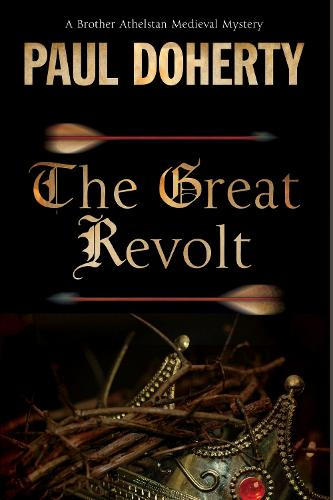 Great Revolt: A Mystery Set in Medieval London - A Brother Athelstan Medieval Mystery 16 (Paperback)