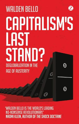 Capitalism's Last Stand?: Deglobalization in the Age of Austerity (Paperback)