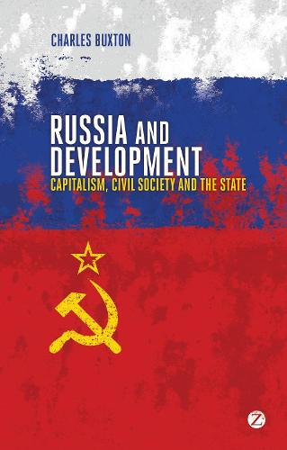 Russia and Development: Capitalism, Civil Society and the State (Hardback)
