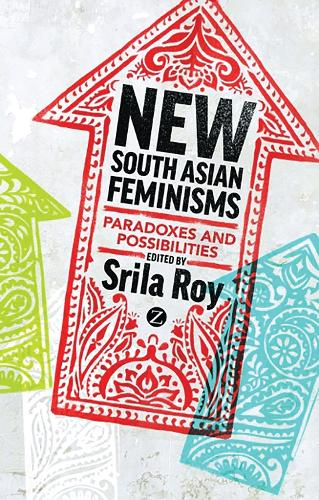 New South Asian Feminisms: Paradoxes and Possibilities (Hardback)