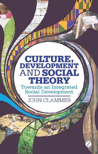 Culture, Development and Social Theory: Towards an Integrated Social Development (Hardback)