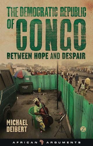 The Democratic Republic of Congo: Between Hope and Despair - African Arguments (Paperback)