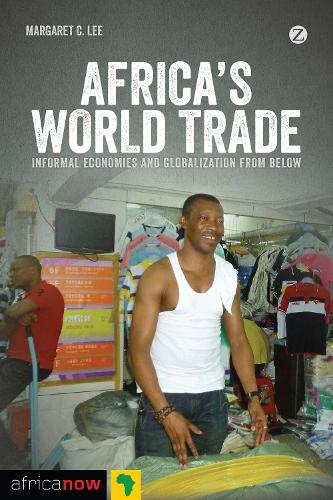Africa's World Trade: Informal Economies and Globalization from Below - Africa Now (Paperback)