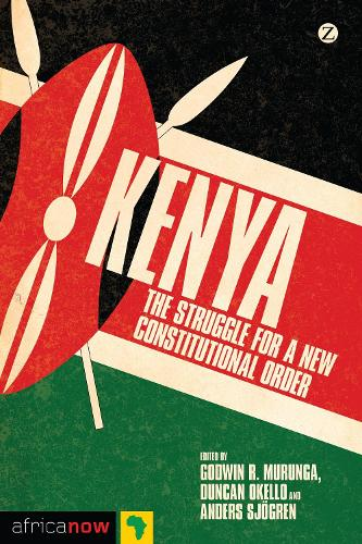 Kenya: The Struggle for a New Constitutional Order - Africa Now (Hardback)