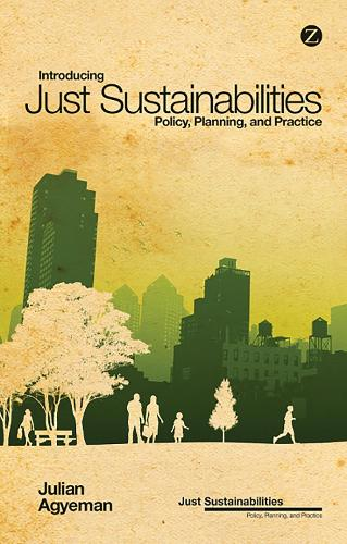 Introducing Just Sustainabilities: Policy, Planning, and Practice - Just Sustainabilities (Paperback)