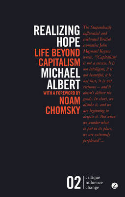 Realizing Hope: Life Beyond Capitalism - Critique Influence Change (Paperback)
