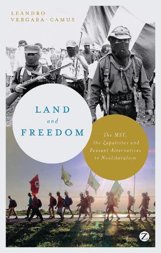 Land and Freedom: The MST, the Zapatistas and Peasant Alternatives to Neoliberalism (Paperback)