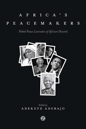 Africa's Peacemakers: Nobel Peace Laureates of African Descent (Paperback)